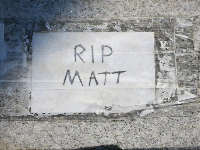 RIP Matt