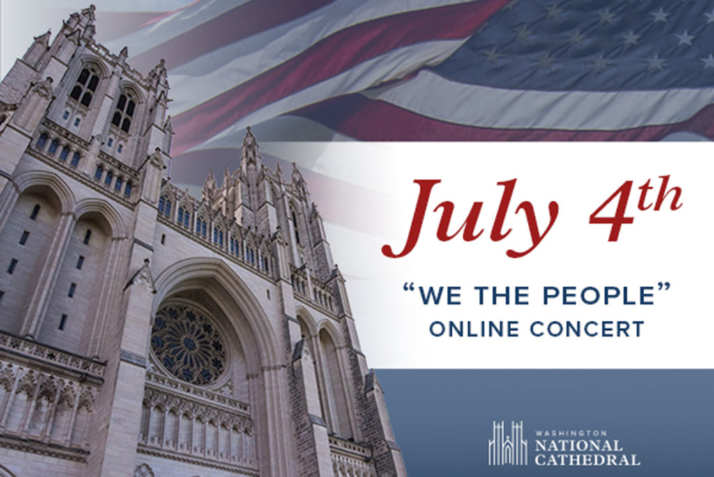 Celebrate 'We the People' with July 4 Concert from the National Cathedral